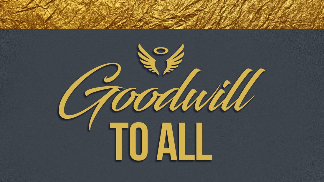 "An image graphic with the phrase ""Goodwill To All"" written out below a graphic of two wings with a halo above them"